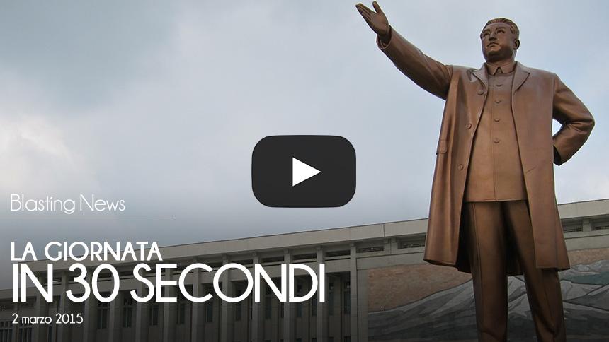 La giornata in 30 secondi - 02 marzo 2015